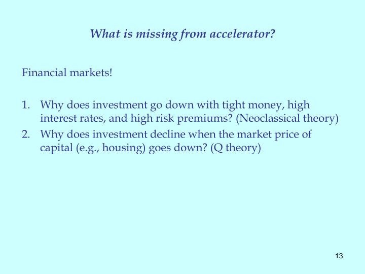 What is missing from accelerator?