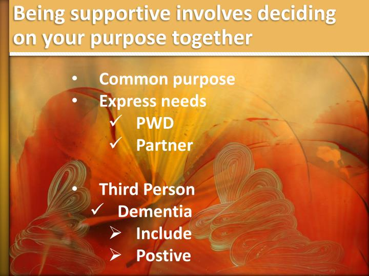 Being supportive involves deciding on your purpose together