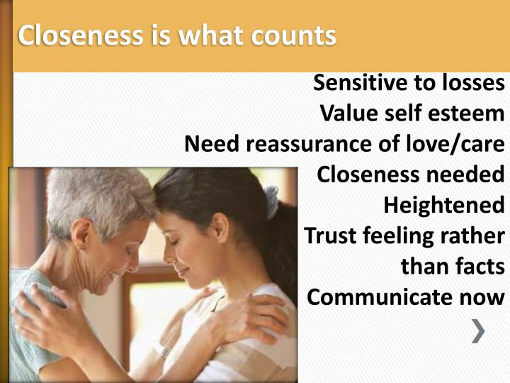 Closeness is what counts