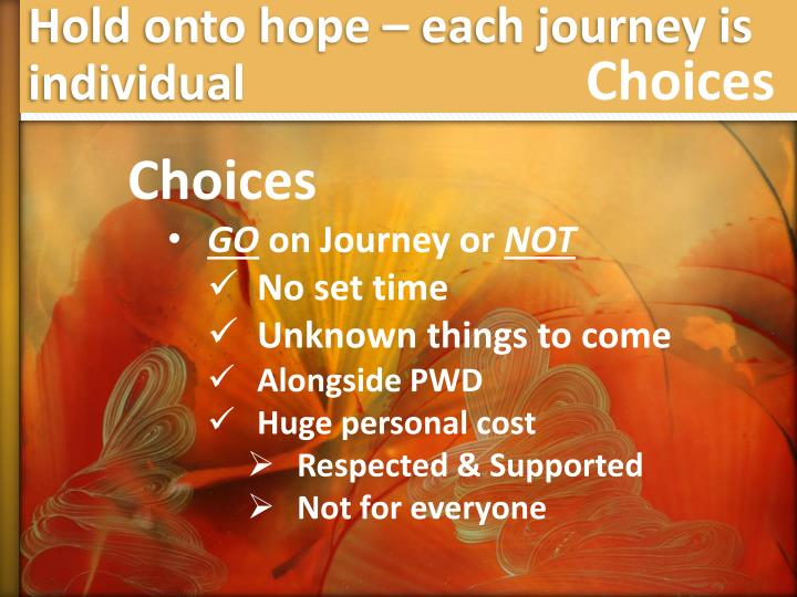 Hold onto hope – each journey is individual