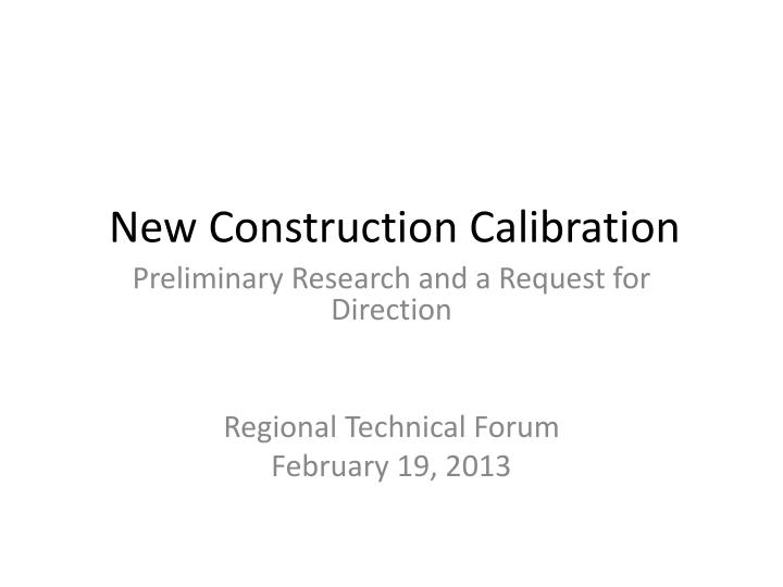 new construction calibration