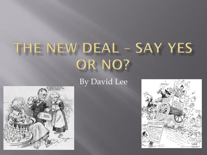 The new deal say yes or no