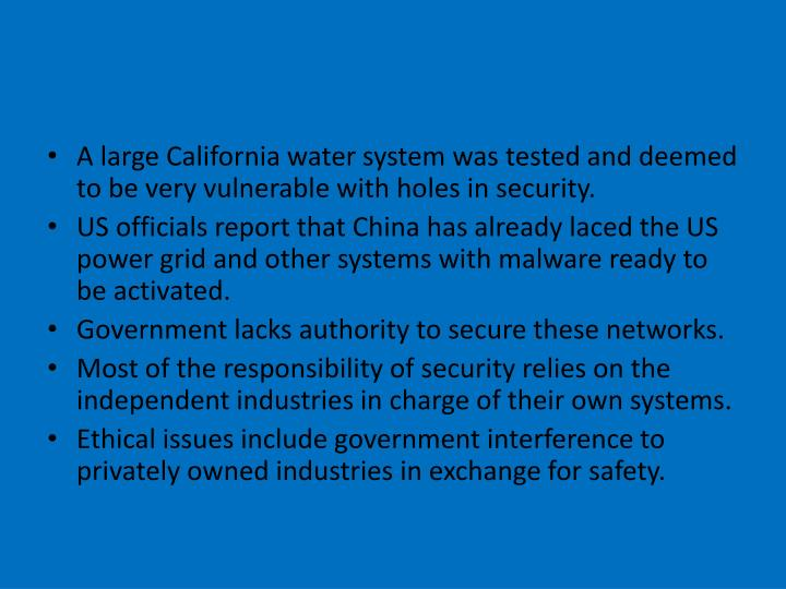 A large California water system was tested and deemed to be very vulnerable with holes in security.