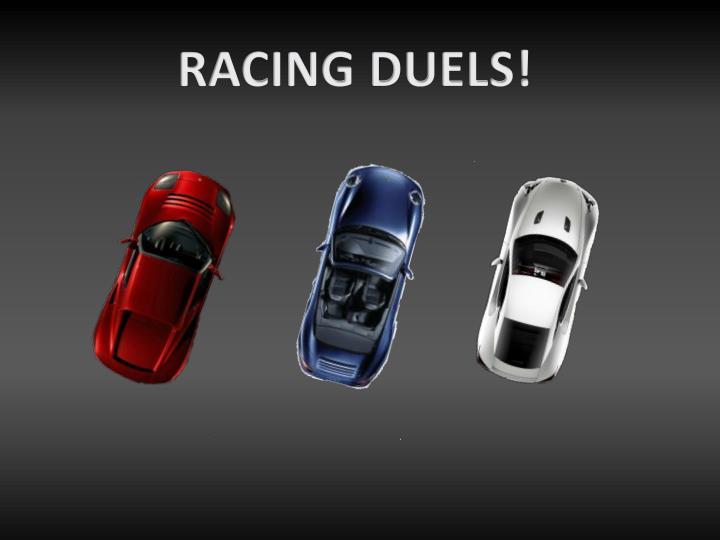 RACING DUELS!