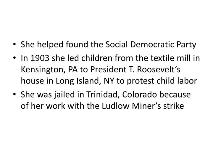 She helped found the Social Democratic Party