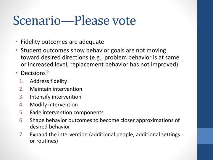 Scenario—Please vote