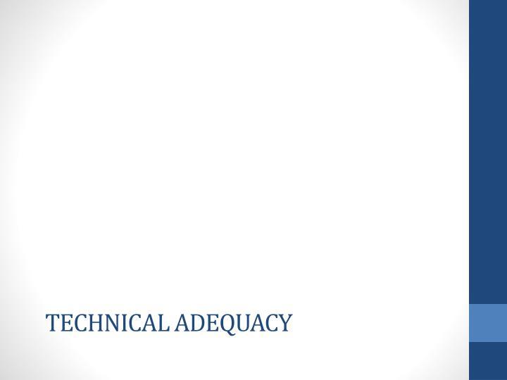 Technical adequacy
