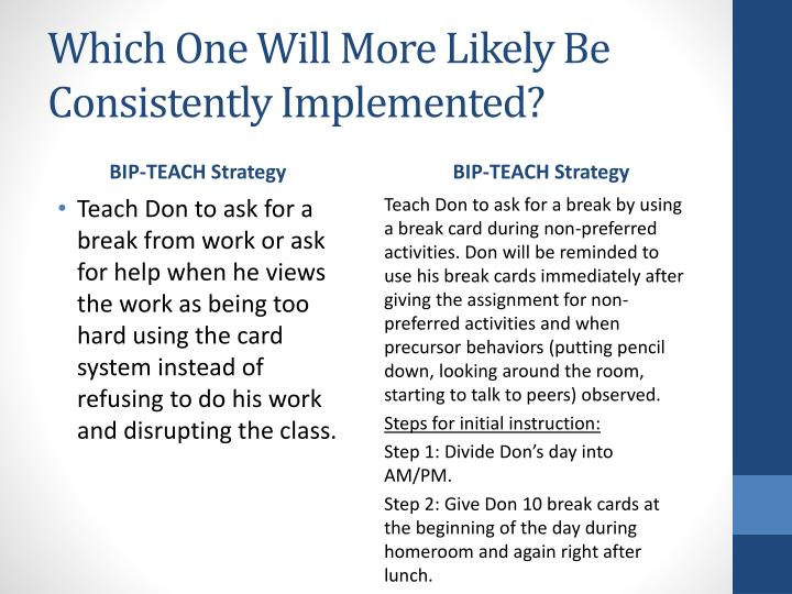 Which One Will More Likely Be Consistently Implemented?