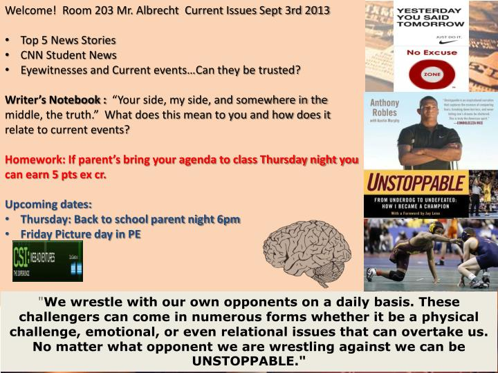 Welcome!  Room 203 Mr. Albrecht  Current Issues Sept 3rd 2013