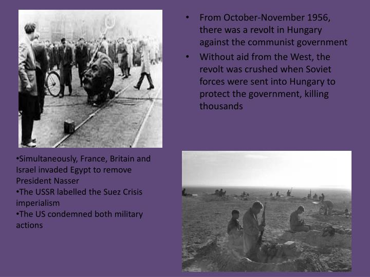 From October-November 1956, there was a revolt in Hungary against the communist government