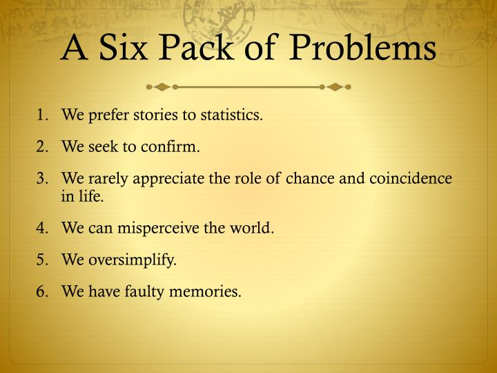 A Six Pack of Problems