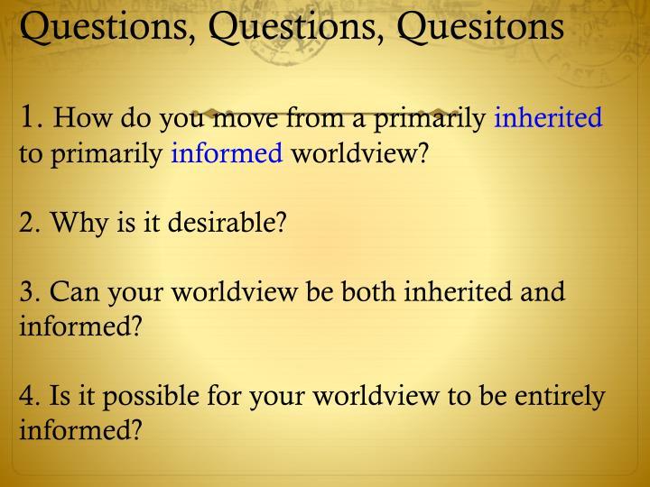 Questions, Questions,