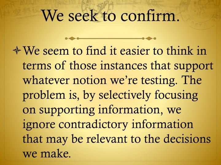 We seek to