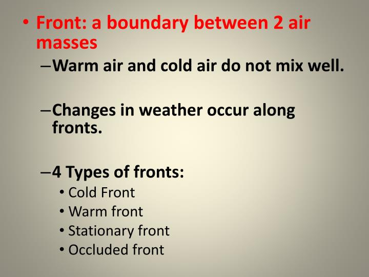 Front: a boundary between 2 air masses