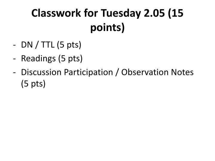 Classwork for tuesday 2 05 15 points