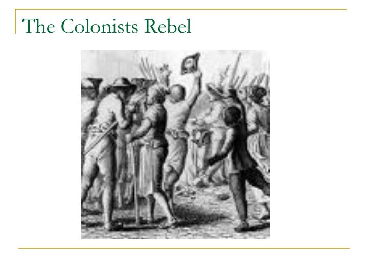 The Colonists Rebel