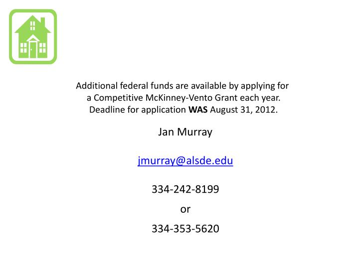Additional federal funds are available by applying for