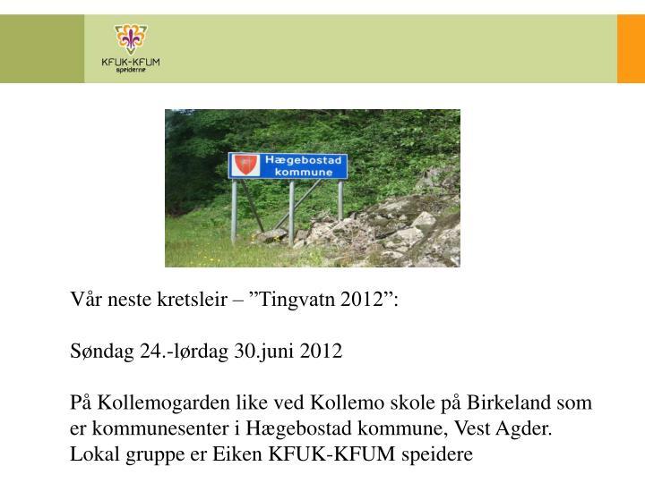 """Vår neste kretsleir – """"Tingvatn 2012"""":"""