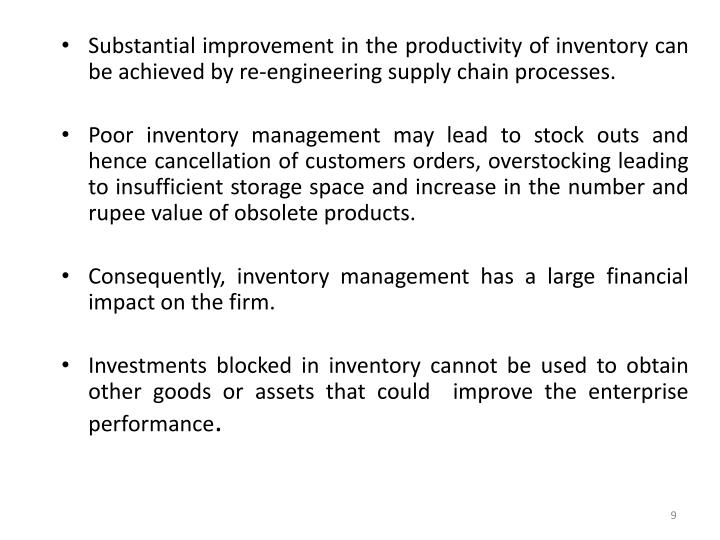 Substantial improvement in the productivity of inventory can be achieved by re-engineering supply chain processes.