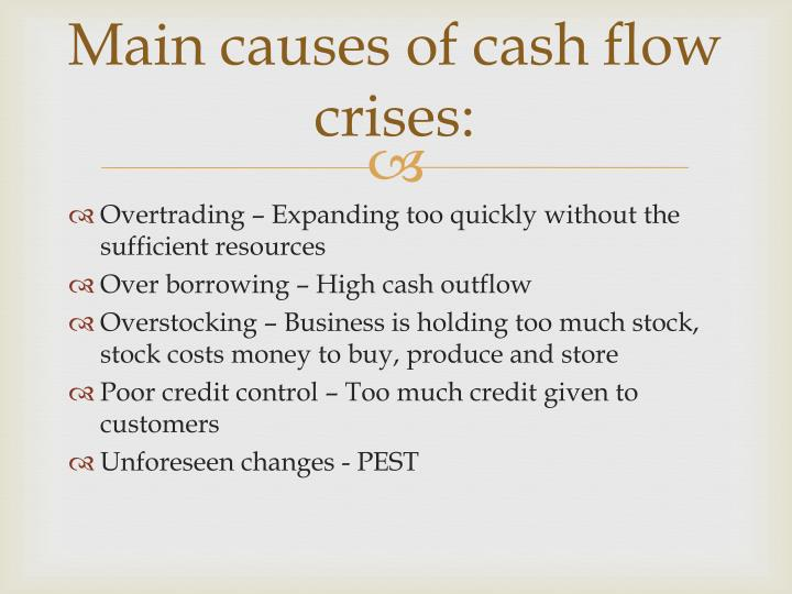 Main causes of cash flow crises: