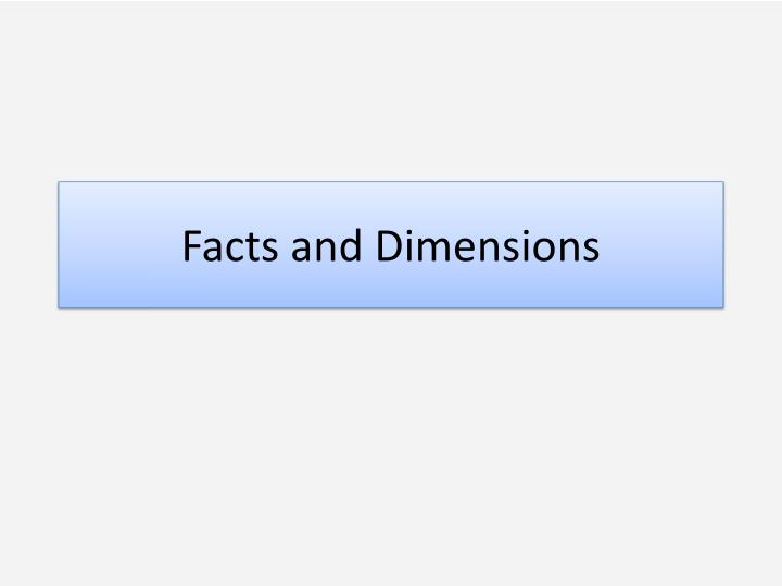 Facts and Dimensions