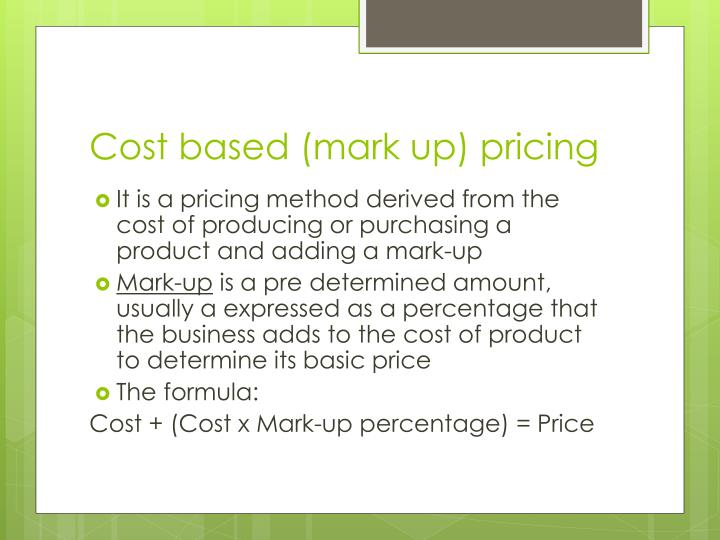Cost based (mark up) pricing