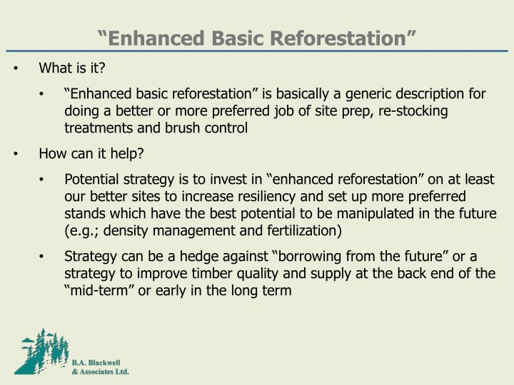 """Enhanced Basic Reforestation"""