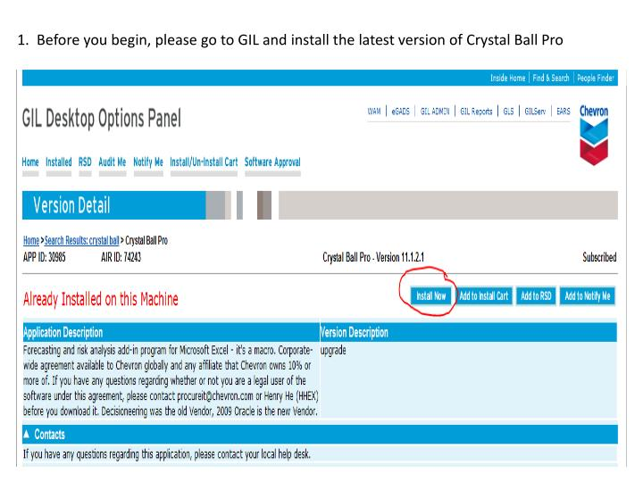 1.  Before you begin, please go to GIL and install the latest version of Crystal Ball Pro