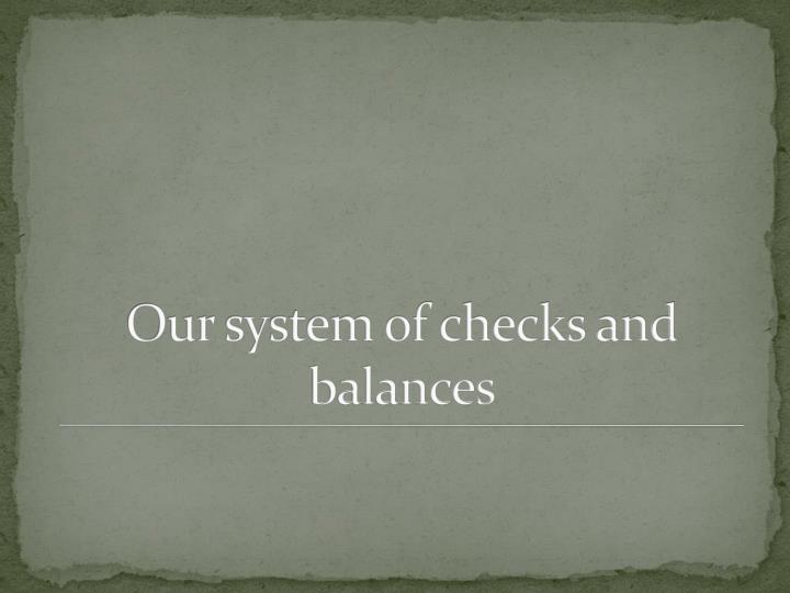 Our system of checks and balances
