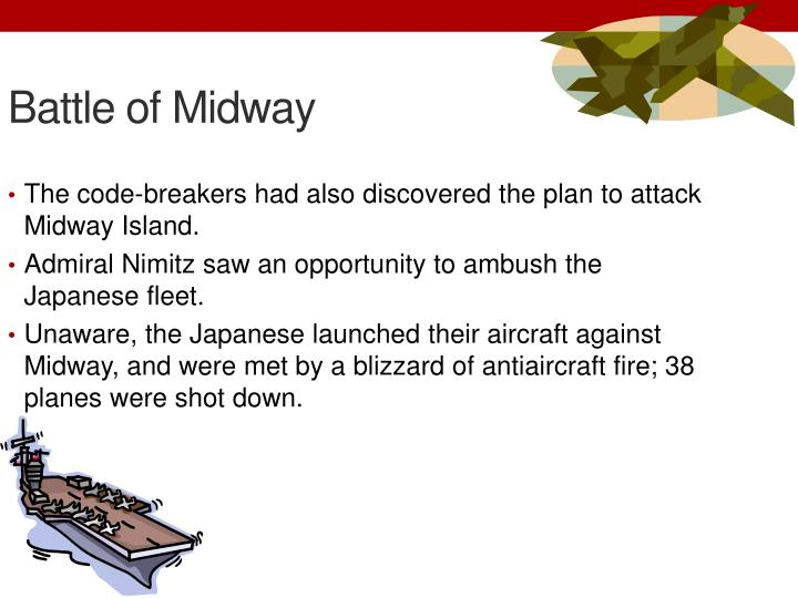 The code-breakers had also discovered the plan to attack Midway Island.