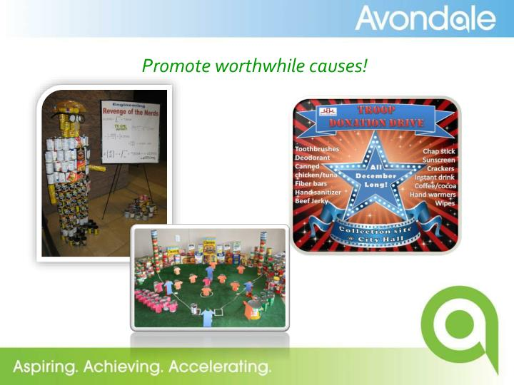 Promote worthwhile causes!