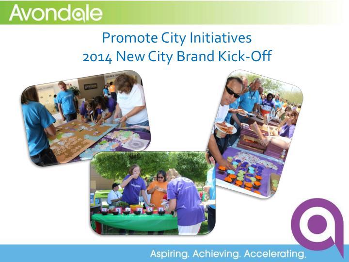 Promote City Initiatives