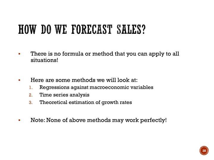 How do we forecast sales?