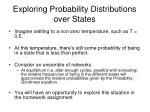 exploring probability distributions over states