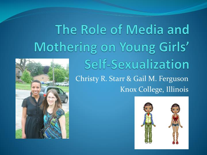 The role of media and mothering on young girls self sexualization