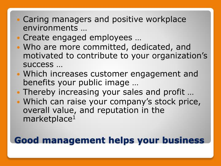 Caring managers and positive workplace environments …