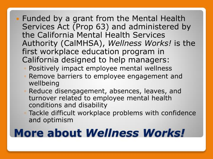 Funded by a grant from the Mental Health Services Act (Prop 63) and administered by the California Mental Health Services Authority (