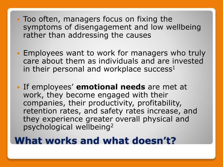Too often, managers focus on fixing the symptoms of disengagement and low wellbeing rather than addressing the causes