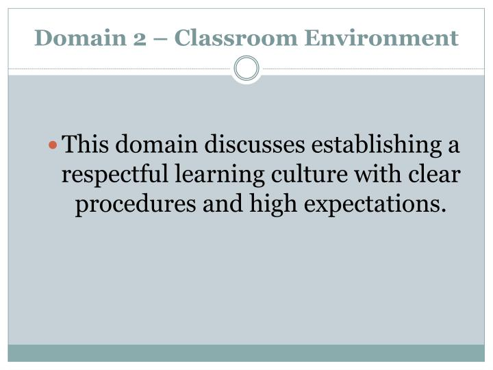 Domain 2 classroom environment