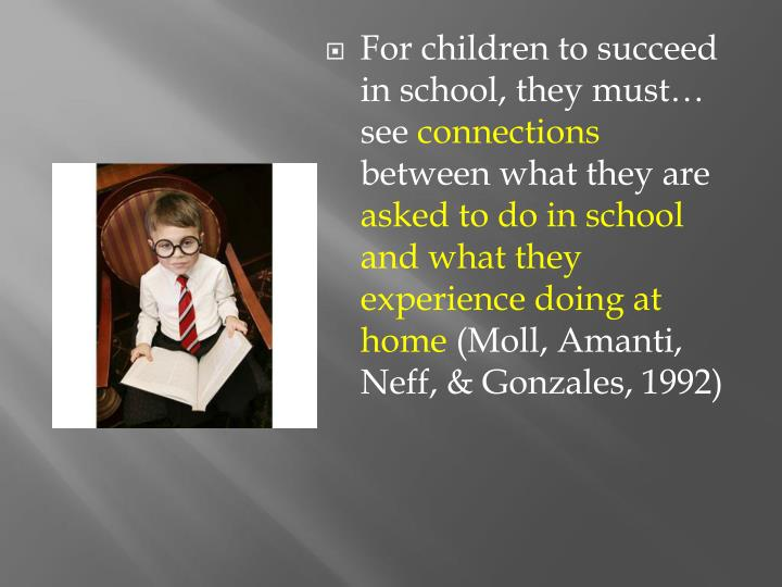 For children to succeed in school, they