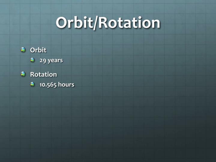 Orbit/Rotation