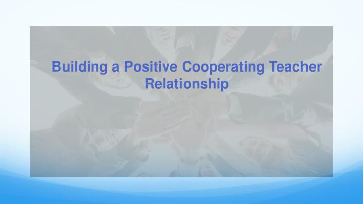 Building a Positive Cooperating Teacher Relationship