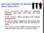 getting people to speak only english 2
