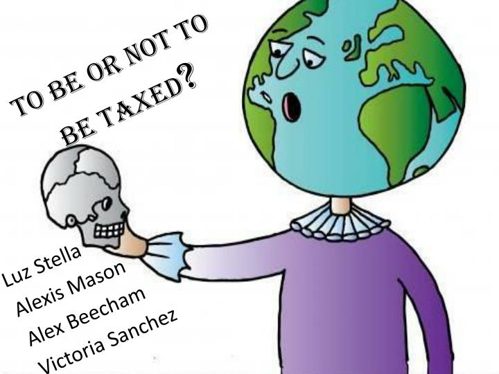 To be or not to be taxed