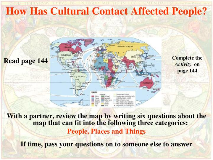 How Has Cultural Contact Affected People?