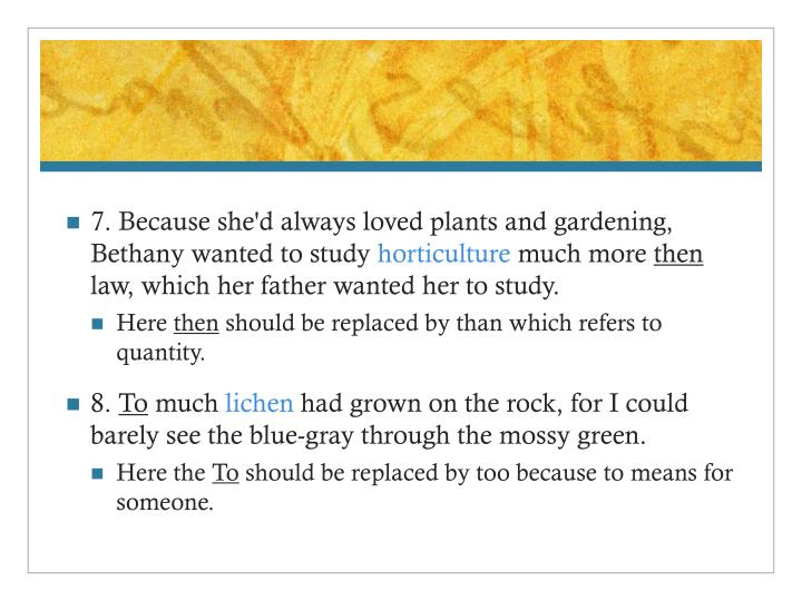 7. Because she'd always loved plants and gardening, Bethany wanted to study