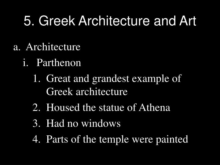 5. Greek Architecture and Art