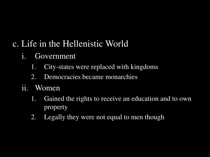 c. Life in the Hellenistic World