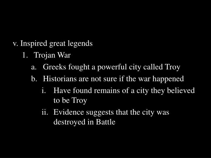 v. Inspired great legends