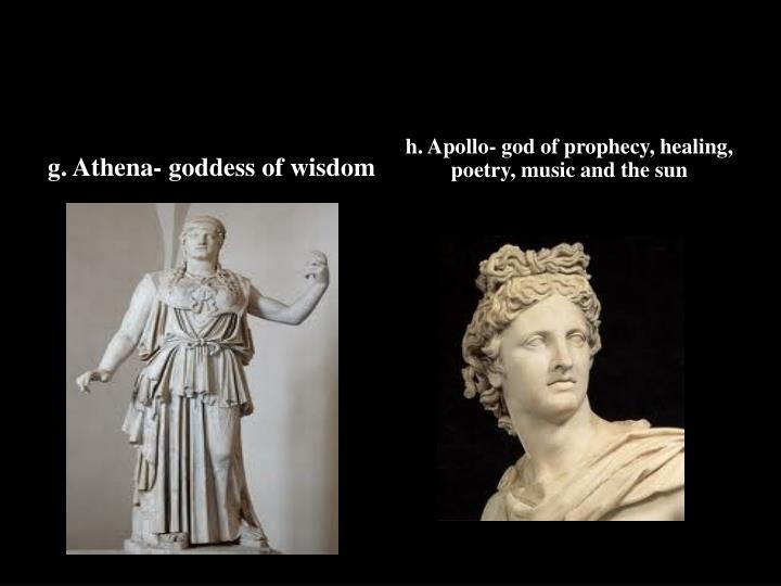 g. Athena- goddess of wisdom